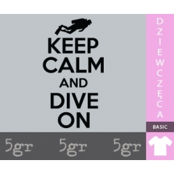 KEEP CALM AND DIVE ON