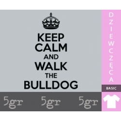 KEEP CALM AND WALK THE BULLDOG