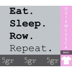 EAT SLEEP ROW REPEAT