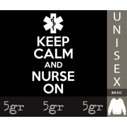 KEEP CALM AND NURSE ON