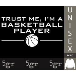 TRUST ME I'M A BASKETBALL PLAYER