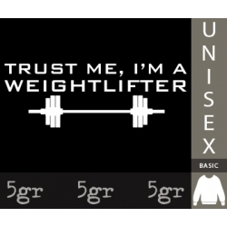 TRUST ME WEIGHT LIFTER