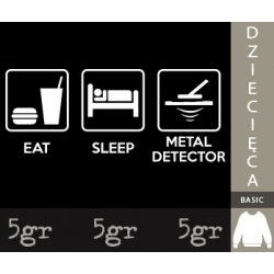 EAT SLEEP METAL DETECTOR