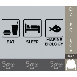 EAT SLEEP MARINE BIOLOGY