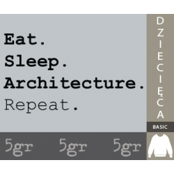 EAT SLEEP ARCHITECTURE REPEAT