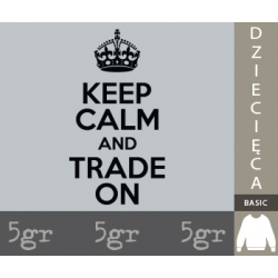 KEEP CALM AND TRADE ON