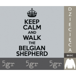 KEEP CALM AND WALK THE BELGIAN SHEPHERD