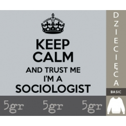 KEEP CALM AND TRUST ME I'M A SOCIOLOGIST