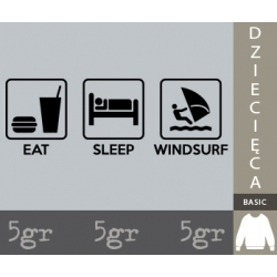 EAT SLEEP WINDSURF