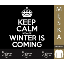 KEEP CALM BECAUSE WINTER IS COMING