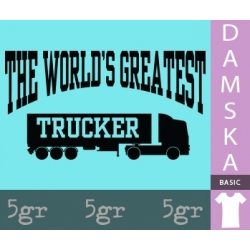 THE WORLD'S GREATEST TRUCKER