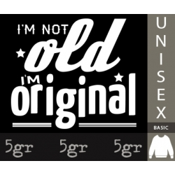 I'M NOT OLD I'M ORIGINAL