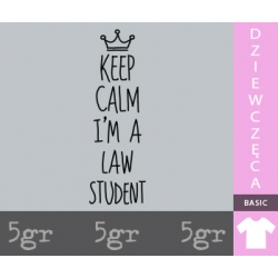 KEEP CALM I'M A LAW STUDENT