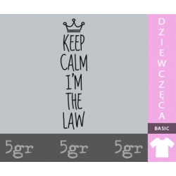 KEEP CALM I'M THE LAW