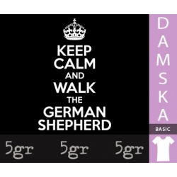 KEEP CALM AND WALK THE GERMAN SHEPHERD