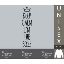 KEEP CALM I'M THE BOSS