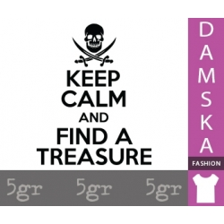 KEEP CALM AND FIND A TREASURE