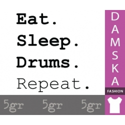 EAT SLEEP DRUMS REPEAT