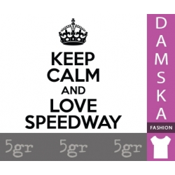 KEEP CALM AND LOVE SPEEDWAY
