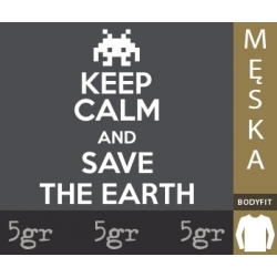 KEEP CALM AND SAVE THE EARTH