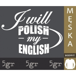 I WILL POLISH MY ENGLISH