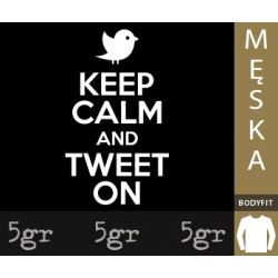 KEEP CALM AND TWEET ON