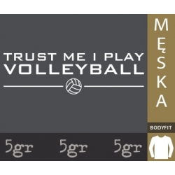 TRUST ME I PLAY VOLLEYBALL