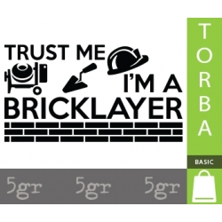 TRUST ME I'M A BRICKLAYER