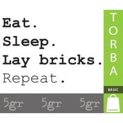 EAT SLEEP LAY BRICKS REPEAT