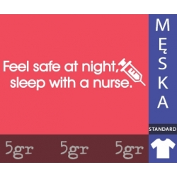 FEEL SAFE AT NIGHT, SLEEP WITH A NURSE