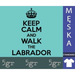 KEEP CALM AND WALK THE LABRADOR