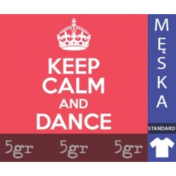 KEEP CALM AND DANCE