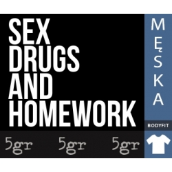 SEX DRUGS AND HOMEWORK