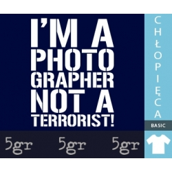 I'M A PHOTOGRAPHER NOT A TERRORIST
