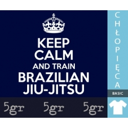 KEEP CALM AND TRAIN BRAZILIAN JIU-JITSU